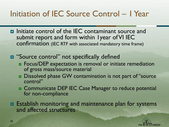 Initiation of IEC Source Control – 1 Year