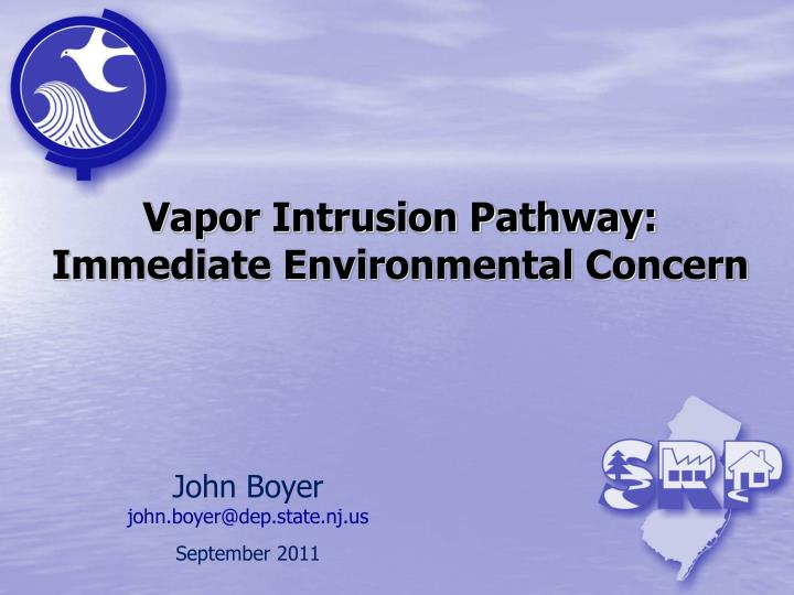 Vapor intrusion pathway immediate environmental concern