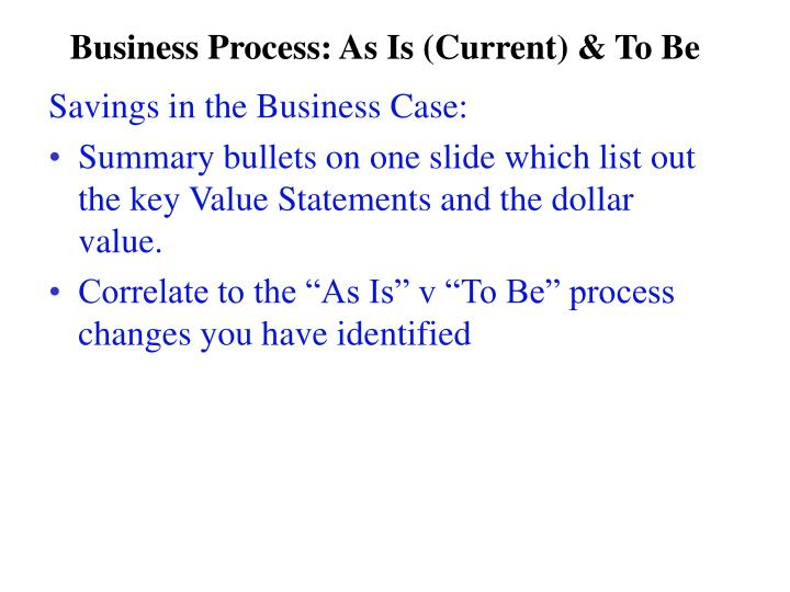 Business Process: As Is (Current) & To Be