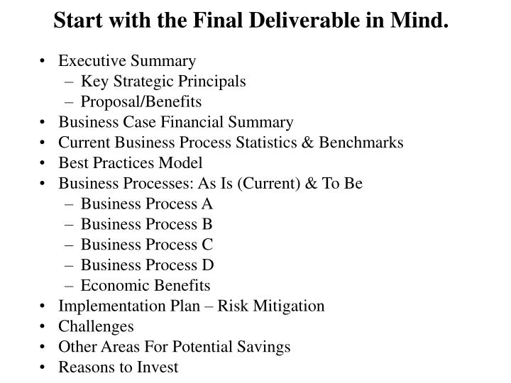 Start with the Final Deliverable in Mind.