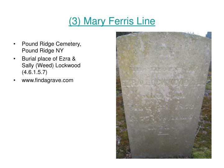 (3) Mary Ferris Line