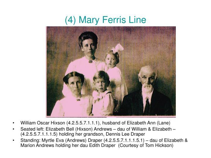 (4) Mary Ferris Line