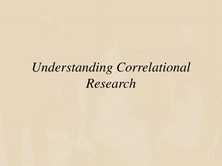 Understanding Correlational Research