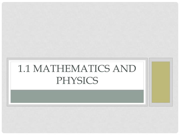 1.1 Mathematics and Physics
