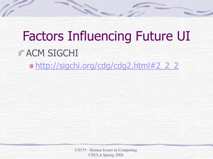 Factors Influencing Future UI