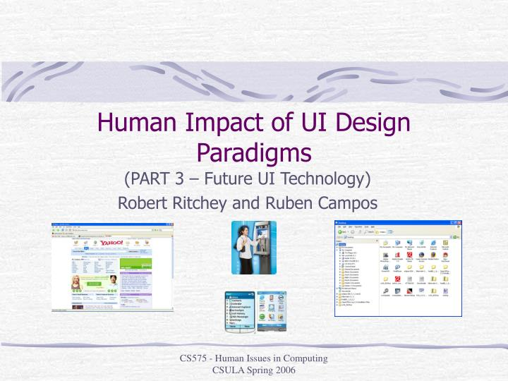 Human impact of ui design paradigms