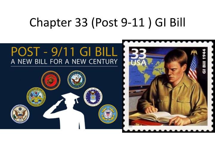 Chapter 33 (Post 9-11 ) GI Bill