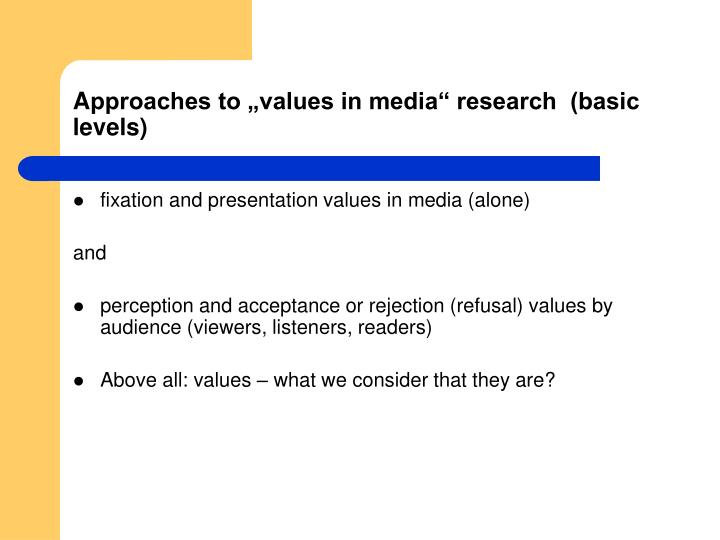 A pproaches to values in media research basic levels
