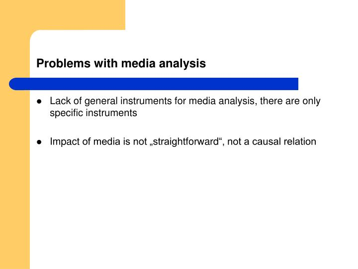 Problems with media analysis
