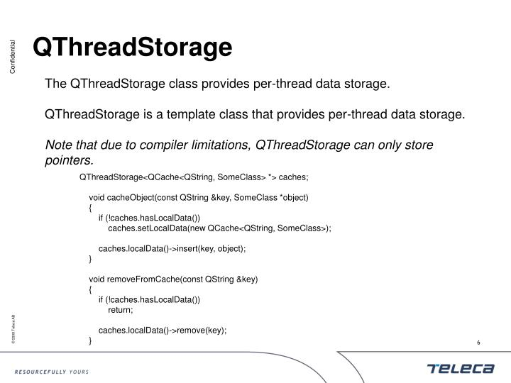 The QThreadStorage class provides per-thread data storage.