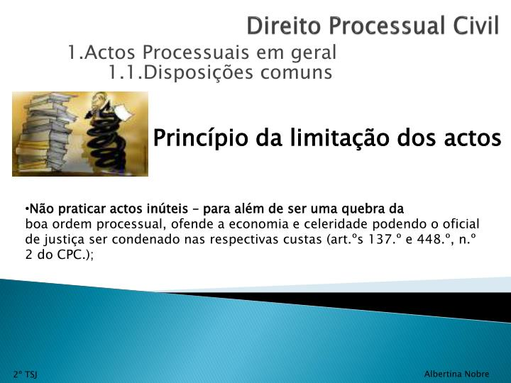 1.Actos Processuais em geral