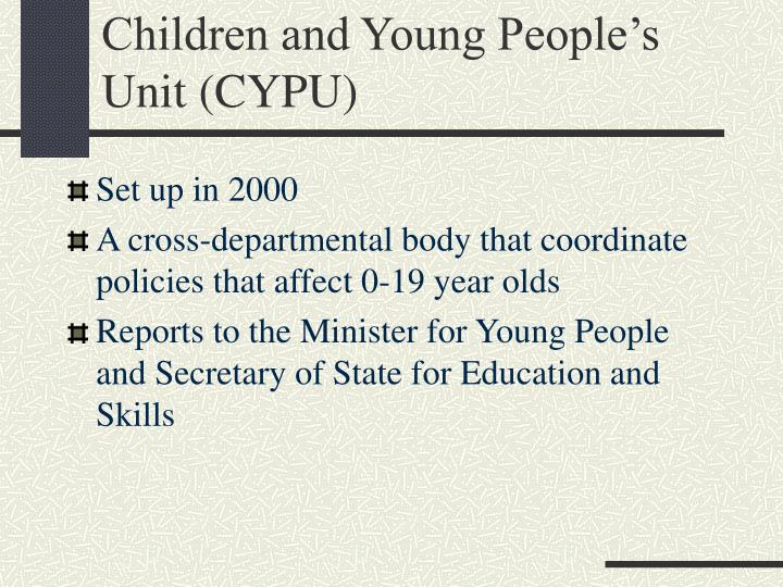Children and Young People's Unit (CYPU)