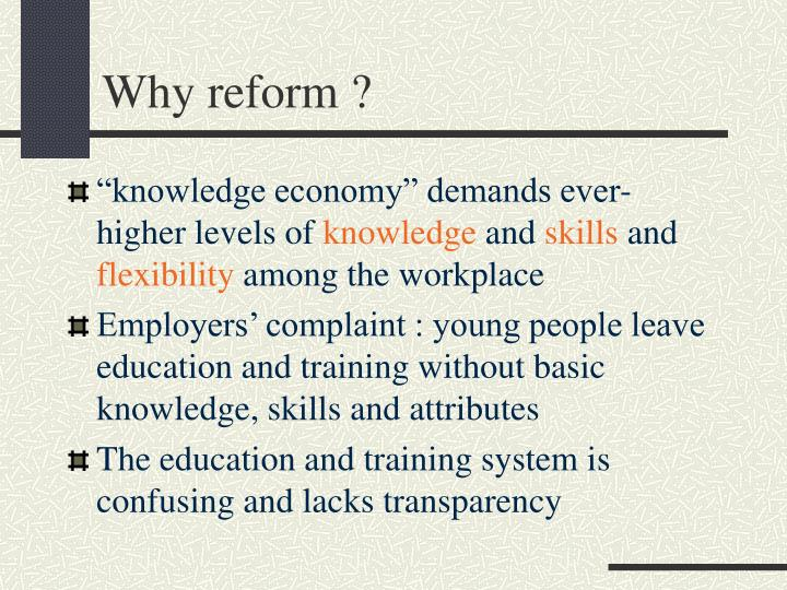 Why reform ?