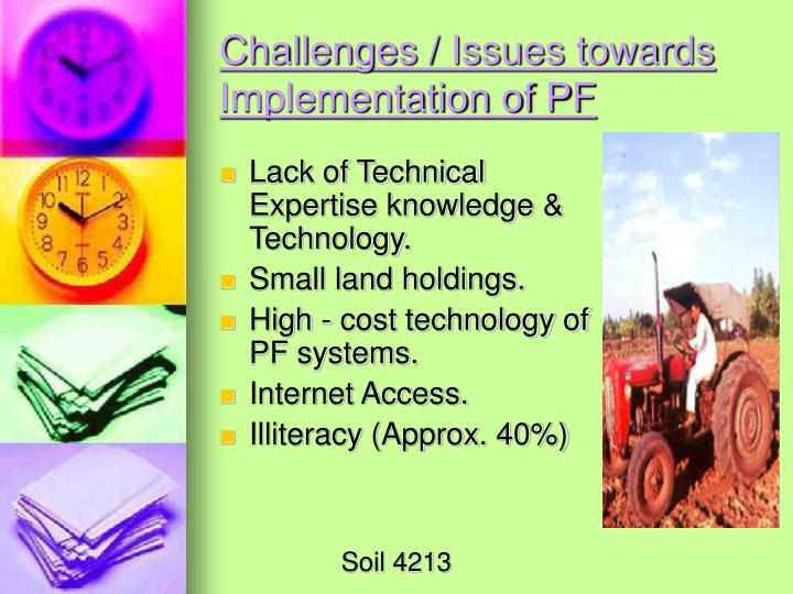 Challenges / Issues towards Implementation of PF