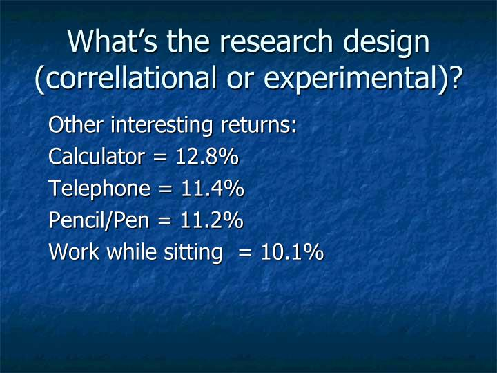 What's the research design (correllational or experimental)?