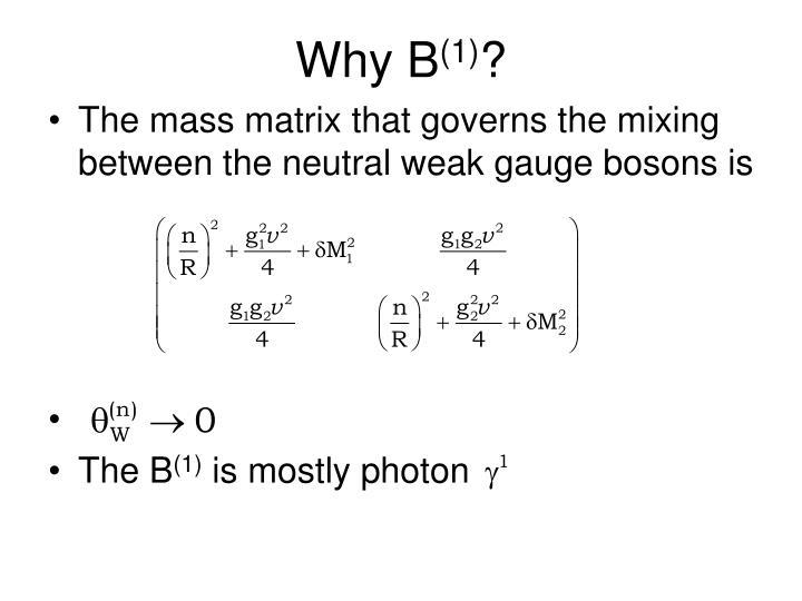 Why B