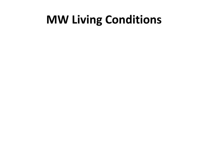 MW Living Conditions
