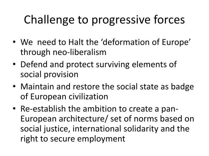 Challenge to progressive forces