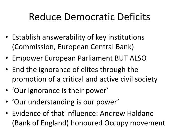 Reduce Democratic Deficits