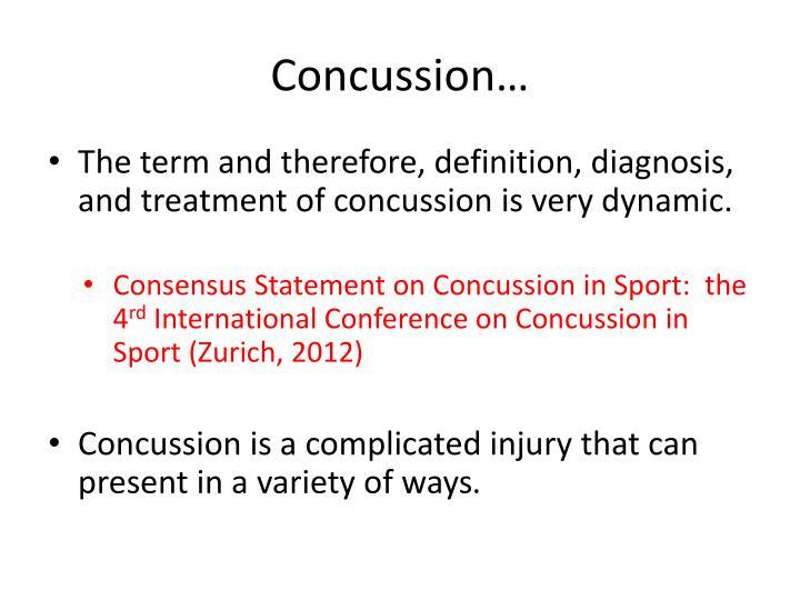 Concussion…