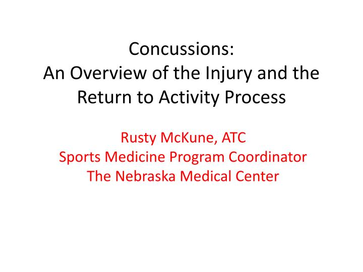 Concussions an overview of the injury and the return to activity process