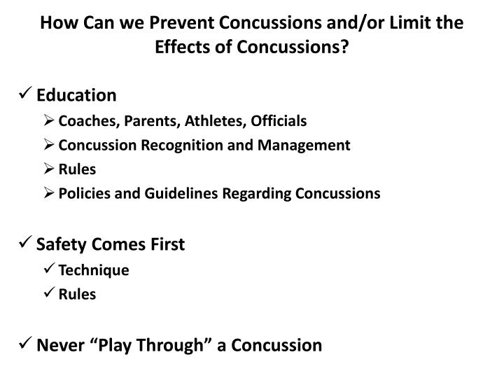 How Can we Prevent Concussions and/or Limit the Effects of Concussions?