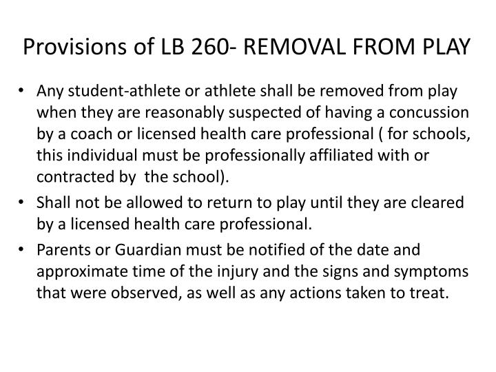 Provisions of LB 260- REMOVAL FROM PLAY