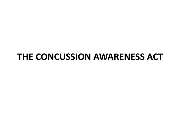 The concussion awareness act