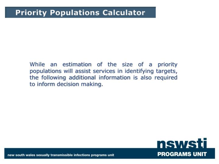 While an estimation of the size of a priority populations will assist services in identifying target...