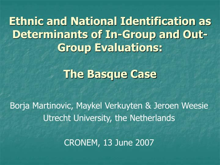Ethnic and National Identification as Determinants of In-Group and Out-Group Evaluations: