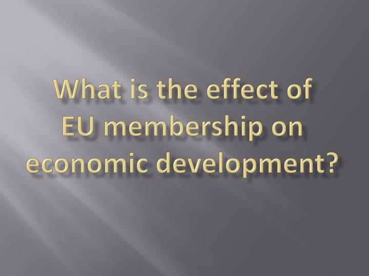 What is the effect of eu membership on economic development