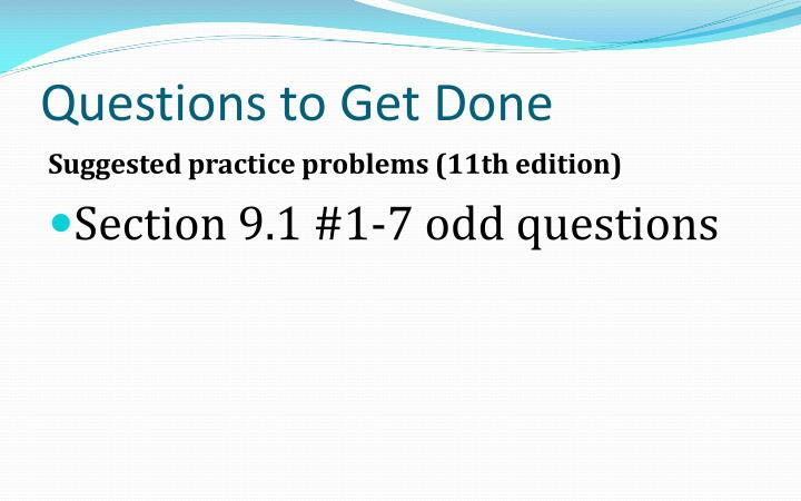 Questions to Get Done