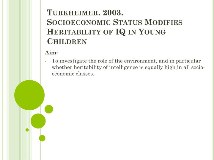 Turkheimer 2003 socioeconomic status modifies heritability of iq in young children1