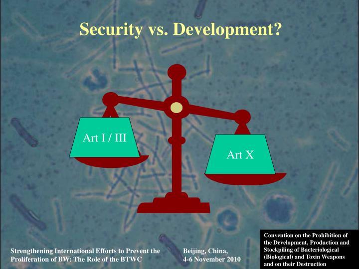Security vs. Development?