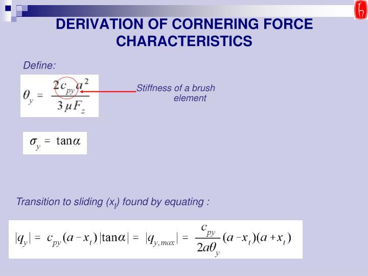 DERIVATION OF CORNERING FORCE CHARACTERISTICS