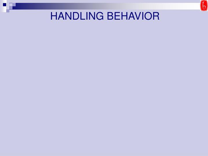 HANDLING BEHAVIOR
