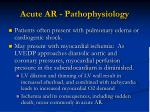acute ar pathophysiology