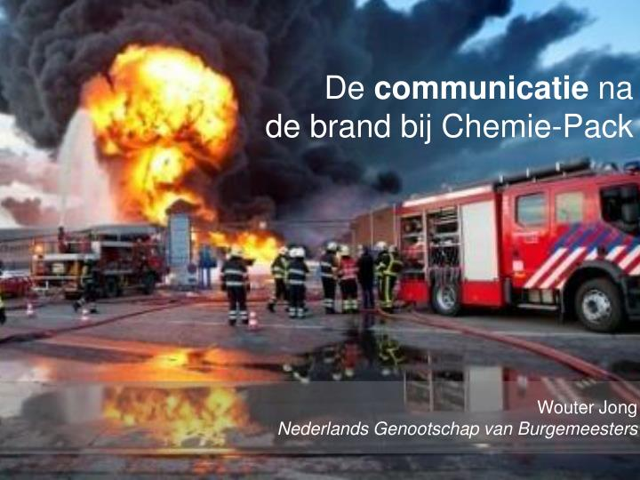 De communicatie na de brand bij chemie pack