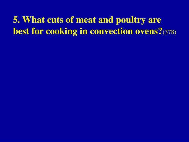 5. What cuts of meat and poultry are best for cooking in convection ovens?