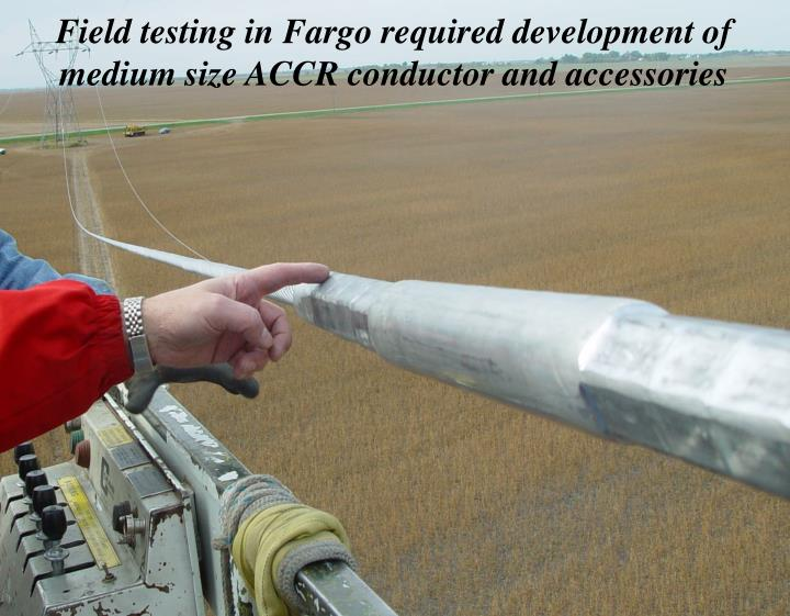 Field testing in Fargo required development of