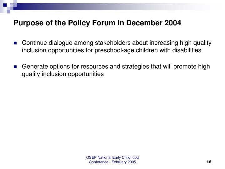 Purpose of the Policy Forum in December 2004