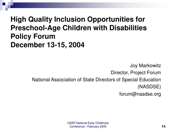 High Quality Inclusion Opportunities for Preschool-Age Children with Disabilities