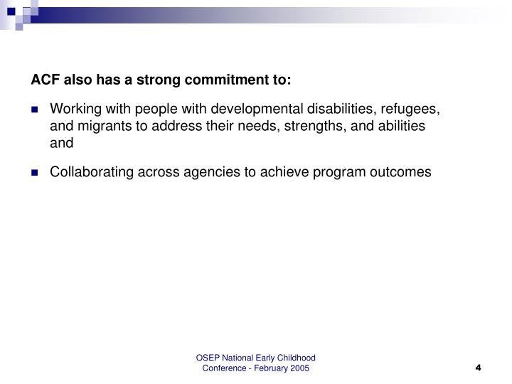 ACF also has a strong commitment to: