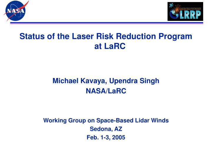 Status of the Laser Risk Reduction Program at LaRC