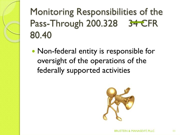 Monitoring Responsibilities of the Pass-Through 200.328   34 CFR 80.40