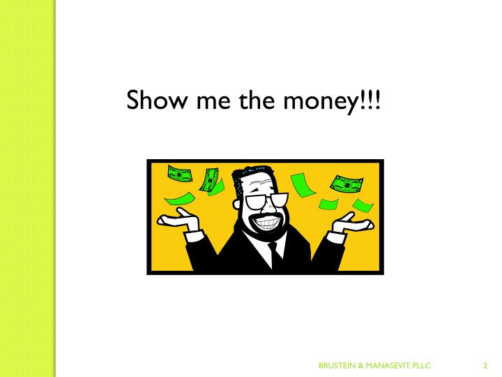 Show me the money!!!