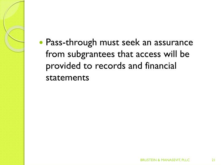 Pass-through must seek an assurance from subgrantees that access will be provided to records and financial statements