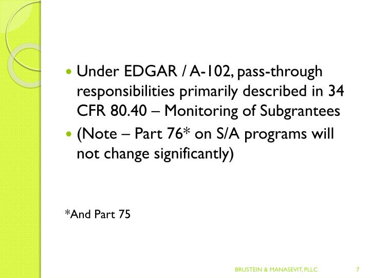 Under EDGAR / A-102, pass-through responsibilities primarily described in 34 CFR 80.40 – Monitoring of Subgrantees