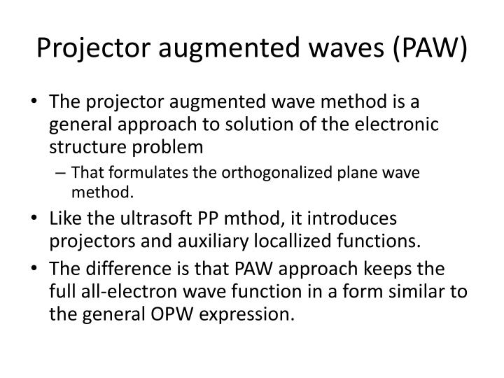 Projector augmented waves (PAW)