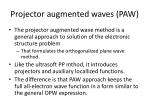 projector augmented waves paw